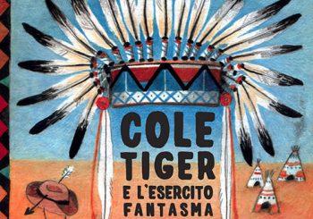 """""""Tiger Cole e l'esercito fantasma"""", mistery per bambini"""